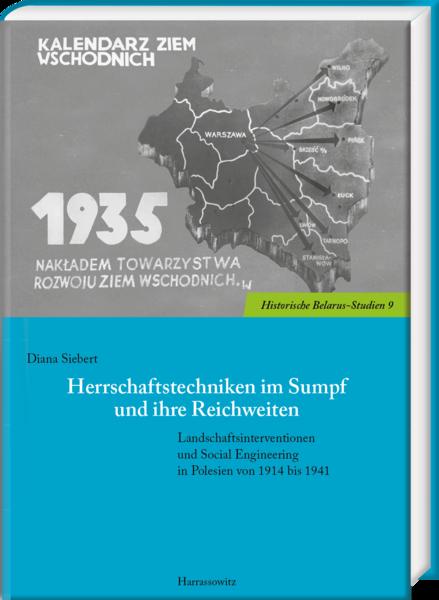 """Das Cover des Buches von Diana Siebert: Herrschaftstechniken im Sumpf und ihre Reichweiten. Landschaftsinterventionen und Social Engineering in Polesien von 1914 bis 1941"""""""